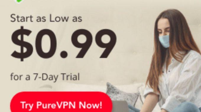 Dùng thử PureVPN 7 ngày chỉ với 0.99$